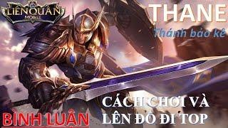 Hướng dẫn cách chơi và lên đồ Thane - Thánh bảo kê đi top - Liên quân mobile (Realm of Valor)