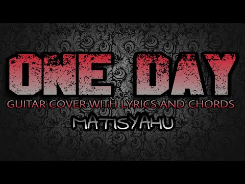 One Day - Matisyahu (Guitar Cover With Lyrics & Chords)