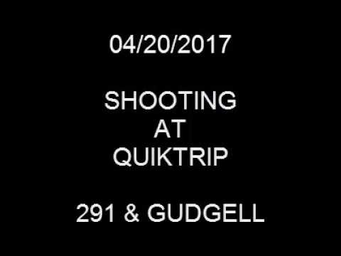 04/20/2017 Independence Shooting at QT - 291 & Gudgell
