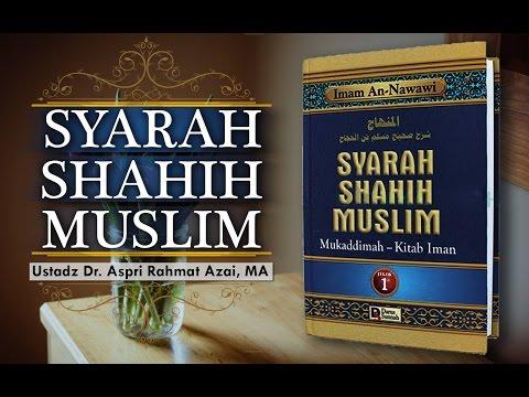 Ust. Dr. Aspri Rahmat Azai, MA - Syarah Shahih Muslim 12/10/2015