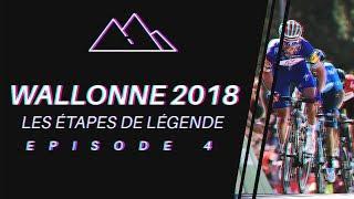 FLÈCHE WALLONNE 2018 - LES ÉTAPES DE LÉGENDE #4