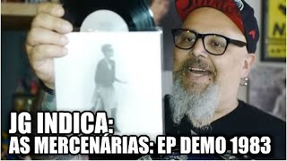 João Gordo Indica - As Mercenárias: EP da demotape de 1983