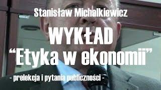 """Michalkiewicz: """"Etyka w ekonomii a globalny kryzys"""""""
