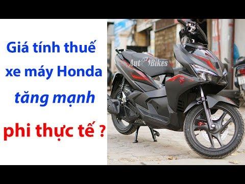 Giá Tính Thuế Xe Máy Honda Tăng Mạnh Phi Thực Tế?