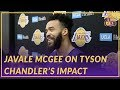 Lakers Interview: JaVale McGee Talks About Tyson's Impact On the Team So Far