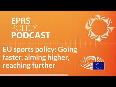 EU Sports policy: Going faster, aiming higher, reaching further [Policy Podcast]