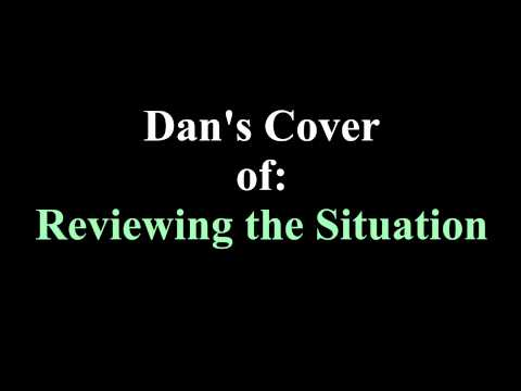 Dan's Cover of: Reviewing the Situation