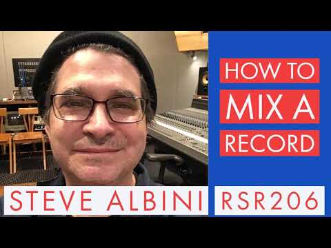 RSR206 - Steve Albini - How To Mix A Record