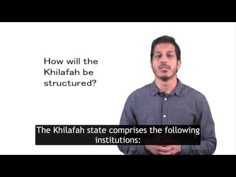 How will the Khilafah be structured
