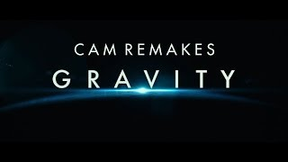 "Cam Remakes ""Gravity"""