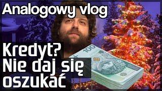 Analogowy Vlog #113 - Najlepsza pożyczka świąteczna / kredyt na Święta -  Nie daj się oszukać!