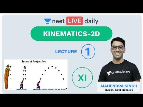 Kinematics 2D - Lecture 1 | Class 11 | Unacademy NEET | LIVE DAILY | NEET Physics | Mahendra Sir