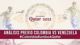 Análisis previo Colombia Vs Venezuela