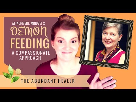 Attachment, Mindset & Demon Feeding: A Compassionate Approach