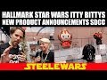 Hallmark Star Wars Itty Bittys New Product Announcements at San Diego Comic Con
