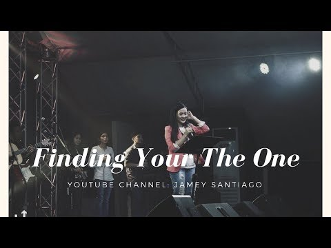 Finding Your The One | Ptr. Jamey Keeneth Santiago