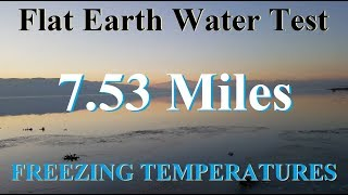 Flat Earth curvature test - 7.53 miles shore to shore with freezing temperatures mirror ✅