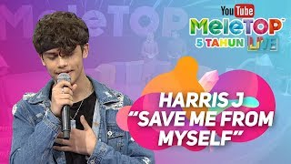 Video Harris J - Save Me From Myself | Persembahan LIVE MeleTOP download MP3, 3GP, MP4, WEBM, AVI, FLV Juli 2018