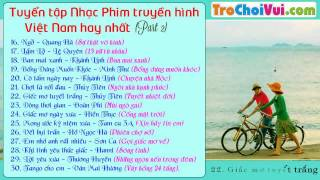 Tuyển chọn nhạc phim Việt Nam hay và mới nhất (Phần 2)
