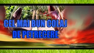 2019 - CEL MAI BUN COLAJ DE PETRECERE PENTRU TOTI PETRECARETII