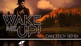 avicii ft aloe blacc wake me up danceboy remix