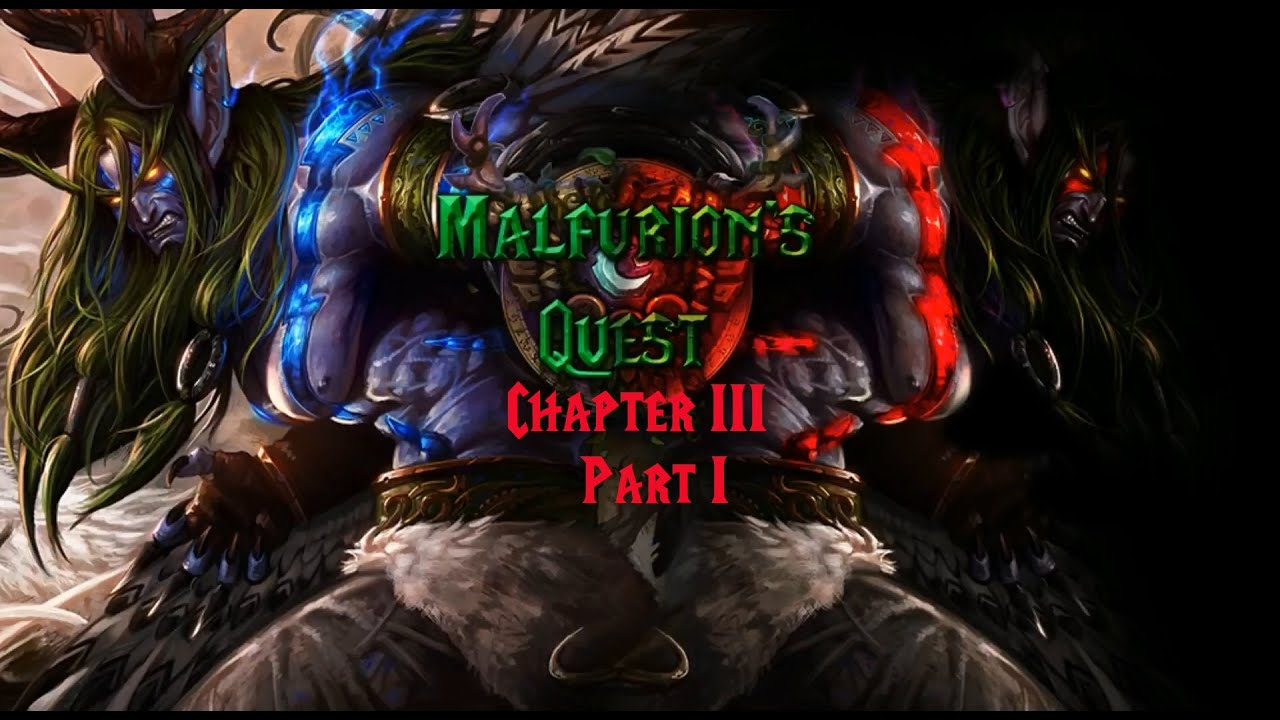 Malfurion's Quest (costum campaign) - Chapter III- An Arch Druid Reborn Part I,Evil Route