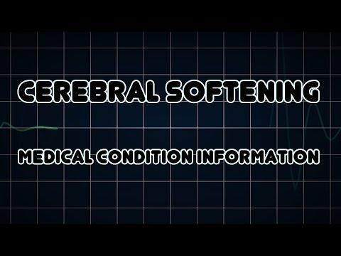 Cerebral softening (Medical Condition)