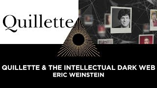 Quillette & The Intellectual Dark Web, Eric Weinstein