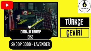 Snoop Dogg – Lavender (Donald Trump Diss) (Türkçe Altyazılı)