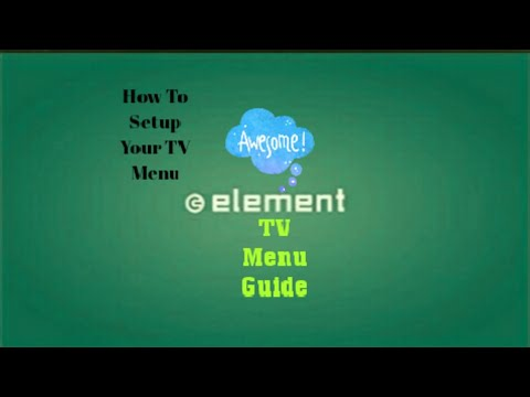 How To Setup Your Element TV Menu