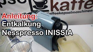Anleitung: Entkalkung Nespresso INISSIA / descaling how to
