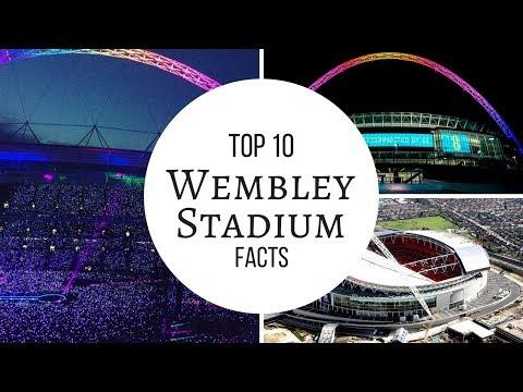 WEMBLEY STADIUM TOP 10 FACTS   AMAZING  SHOCKING  QUICK INTERESTING