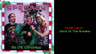 Rude Lard - Carol Of The Breaks