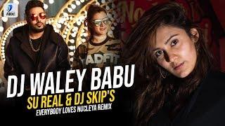 DJ Waley Babu Everybody Loves Nucleya Remix Su Real DJ Skips Mp3 Song Download