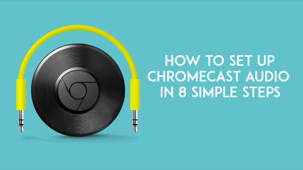 How To Set Up Chromecast Audio In 8 Simple Steps