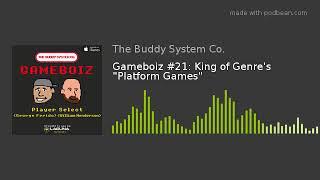 """Gameboiz #21: King of Genre's """"Platform Games"""""""
