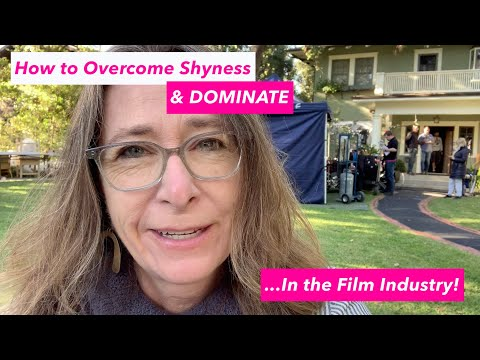 How to Overcome Shyness & Dominate In the Film Industry!