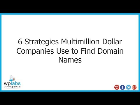 6 Strategies Multimillion Dollar Companies Use to Find Domain Names