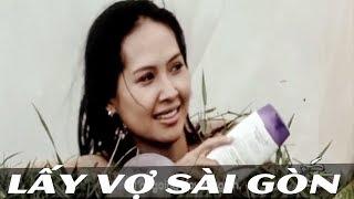 Phim Việt Nam Hay Nhất 2018 - Lấy vợ sài gòn   Phim việt nam mới nhất tuyển chọn