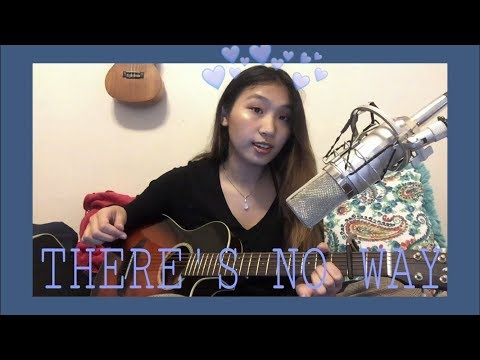 There's No Way (cover) - Lauv ft. Julia Michaels