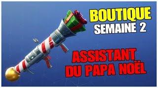 BOUTIQUE SEMAINE 2: ASSISTANT DU PAPA NOËL (Lance-Roquette) FORTNITE Sauver le Monde