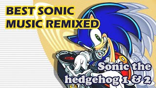 Best Sonic music remixed - Sonic the Hedgehog 1 & 2