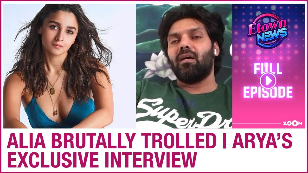 Alia TROLLED for ignoring paps | South star Arya exclusive interview | E-Town News Full Episode