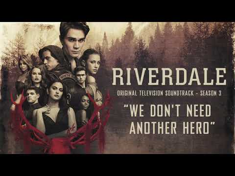 Riverdale Season 3: We Don't Need Another Hero (Official Video)