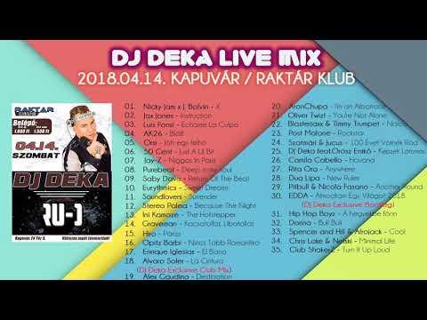 2018.04.14 . DJ DEKA ● Live Mix ● Kapuvár ● Raktár Klub ◢ Dance & Club Summer Popular Mix 2018