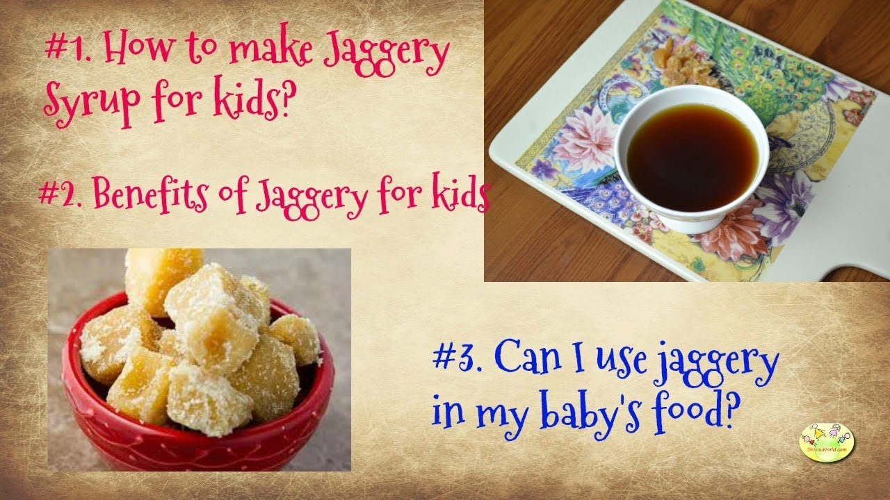 Can I use jaggery in baby's food| Jaggery Syrup Recipe for kids | Benefits  of Jaggery for kids