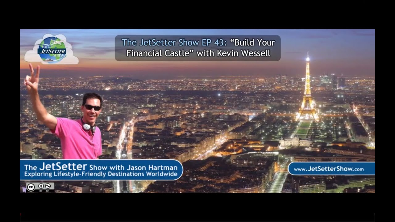 the jetsetter show ep kevin wessell building your financial the jetsetter show ep 43 kevin wessell building your financial castle