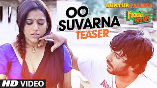 Oo Suvarna Song Teaser    Guntur Talkies    Siddu Jonnalagadda, Rashmi Gautam