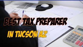 Best Tax Preparers in Tucson AZ - Income Tax Preparers in Tucson