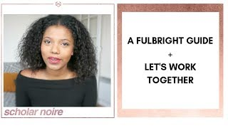 FULBRIGHT GUIDE + LET'S WORK TOGETHER | SCHOLAR NOIRE